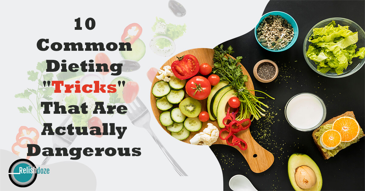 """10 Common Dieting """"Tricks"""" That Are Actually Dangerous"""